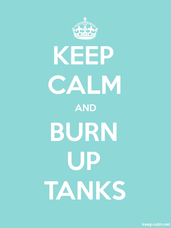 KEEP CALM AND BURN UP TANKS - white/lightblue - Default (600x800)