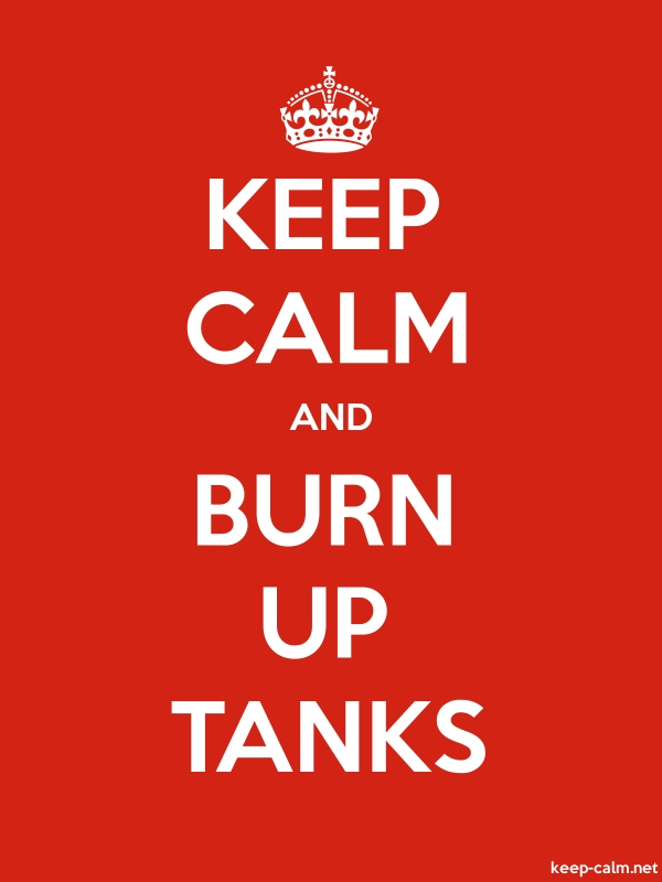 KEEP CALM AND BURN UP TANKS - white/red - Default (600x800)