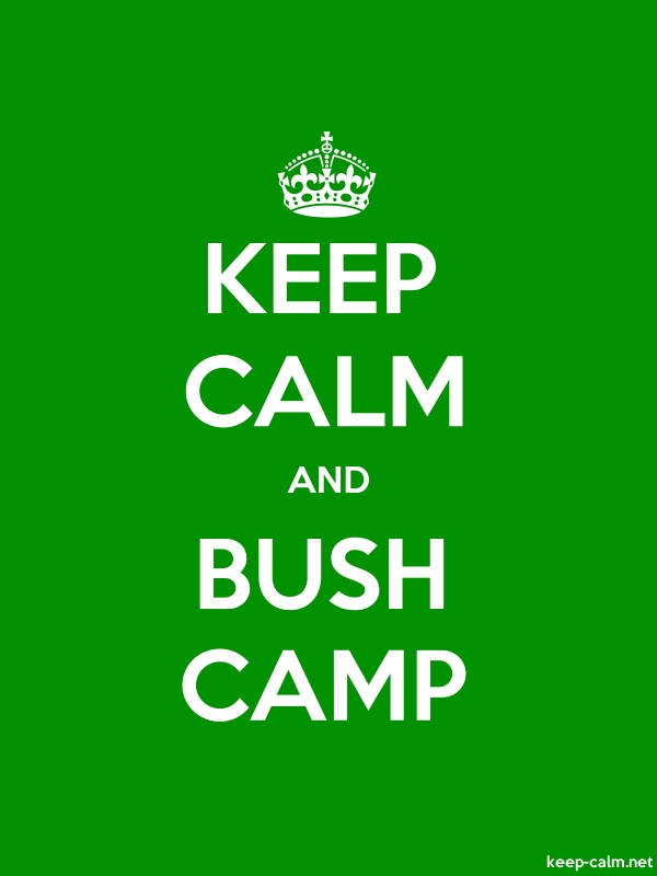 KEEP CALM AND BUSH CAMP - white/green - Default (600x800)