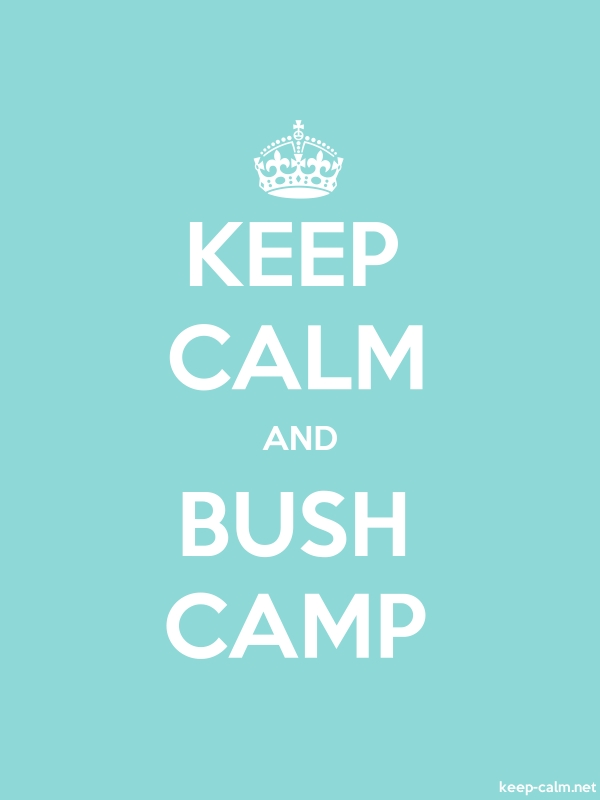KEEP CALM AND BUSH CAMP - white/lightblue - Default (600x800)