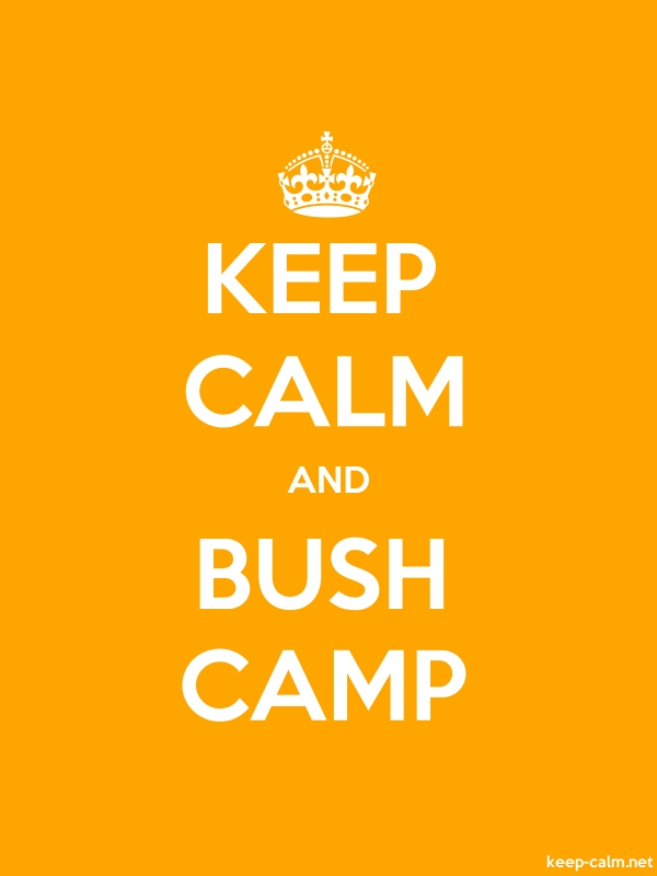 KEEP CALM AND BUSH CAMP - white/orange - Default (600x800)