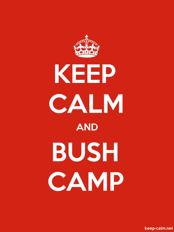KEEP CALM AND BUSH CAMP - white/red - Default (600x800)