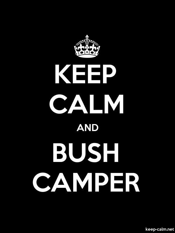 KEEP CALM AND BUSH CAMPER - white/black - Default (600x800)
