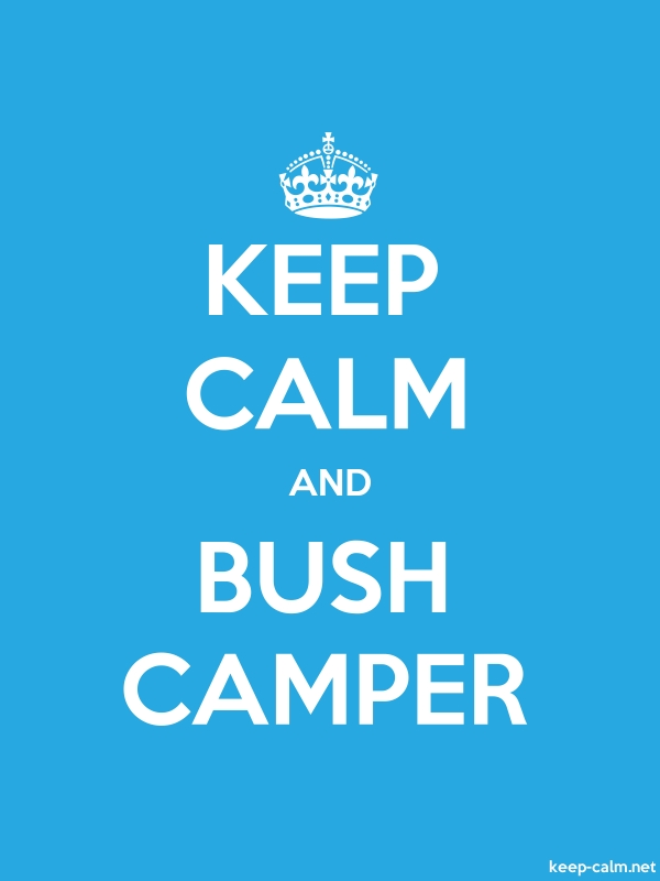 KEEP CALM AND BUSH CAMPER - white/blue - Default (600x800)