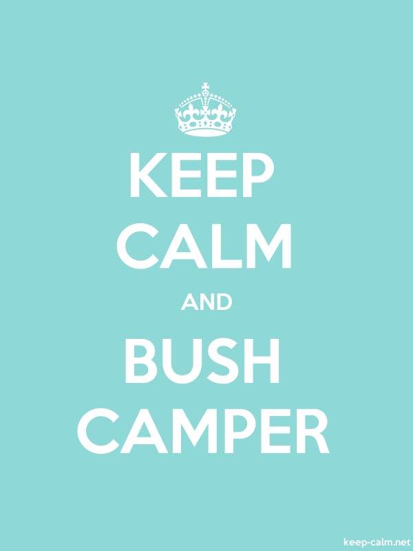 KEEP CALM AND BUSH CAMPER - white/lightblue - Default (600x800)