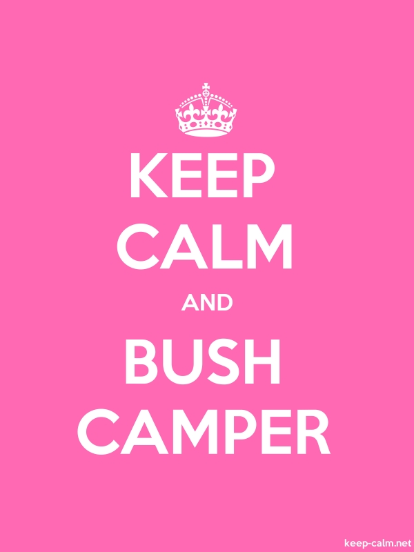 KEEP CALM AND BUSH CAMPER - white/pink - Default (600x800)
