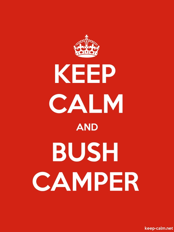 KEEP CALM AND BUSH CAMPER - white/red - Default (600x800)