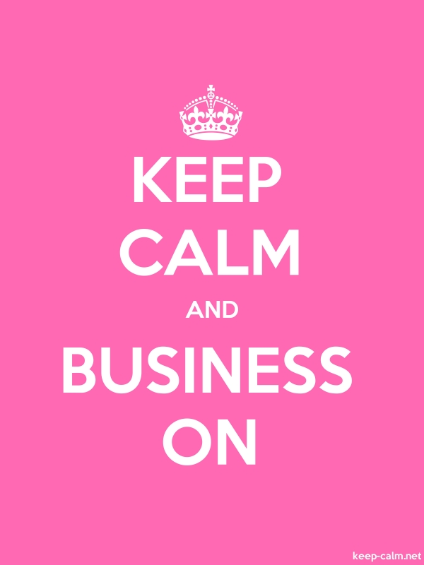 KEEP CALM AND BUSINESS ON - white/pink - Default (600x800)