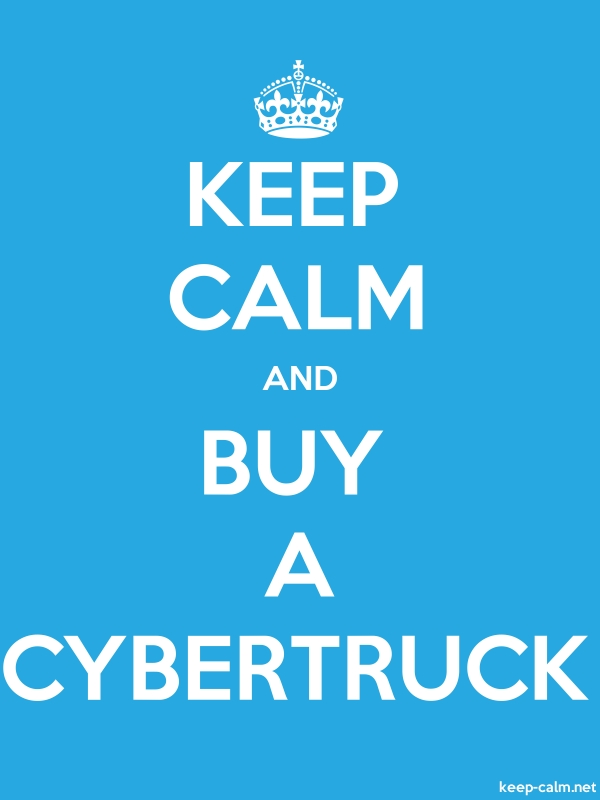 KEEP CALM AND BUY A CYBERTRUCK - white/blue - Default (600x800)