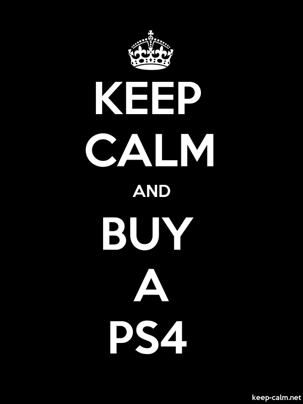 KEEP CALM AND BUY A PS4 - white/black - Default (600x800)