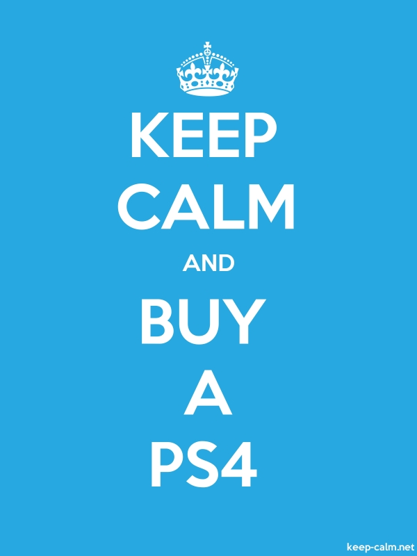 KEEP CALM AND BUY A PS4 - white/blue - Default (600x800)