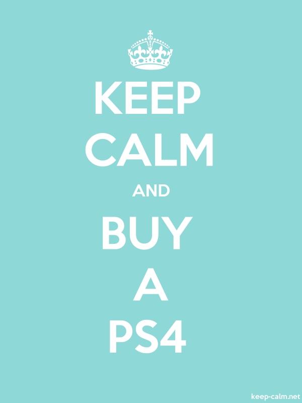 KEEP CALM AND BUY A PS4 - white/lightblue - Default (600x800)