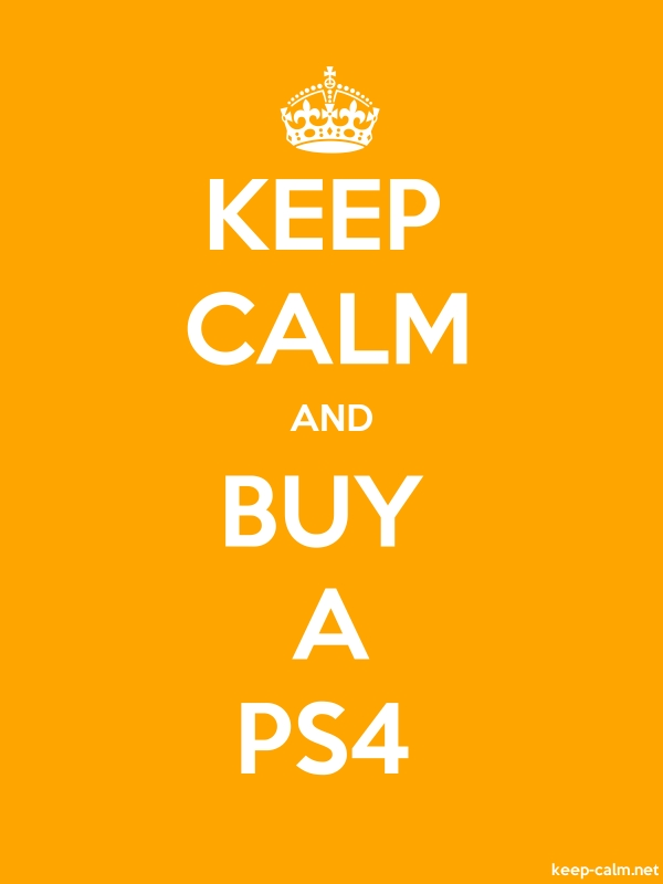 KEEP CALM AND BUY A PS4 - white/orange - Default (600x800)