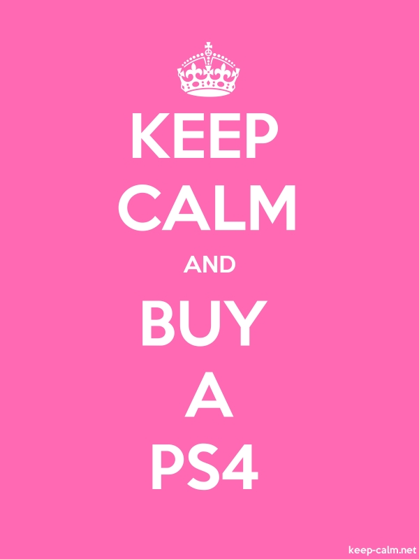KEEP CALM AND BUY A PS4 - white/pink - Default (600x800)