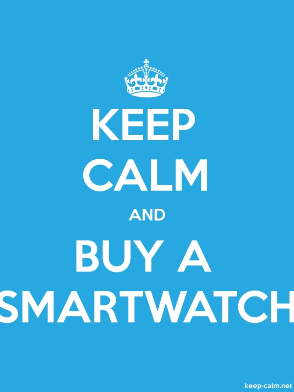 KEEP CALM AND BUY A SMARTWATCH - white/blue - Default (600x800)