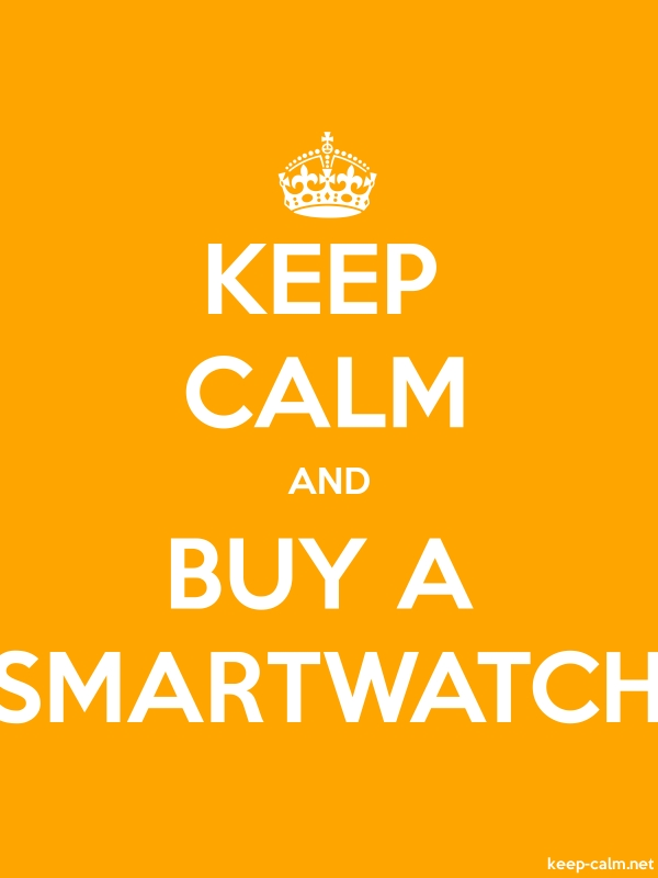 KEEP CALM AND BUY A SMARTWATCH - white/orange - Default (600x800)
