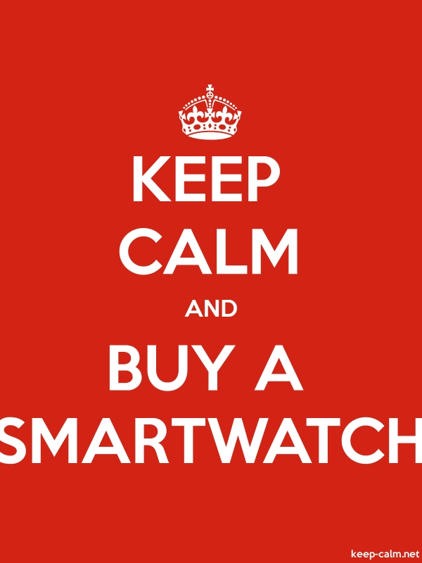 KEEP CALM AND BUY A SMARTWATCH - white/red - Default (600x800)