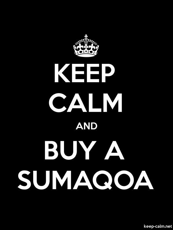 KEEP CALM AND BUY A SUMAQOA - white/black - Default (600x800)
