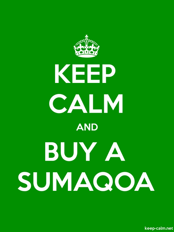 KEEP CALM AND BUY A SUMAQOA - white/green - Default (600x800)