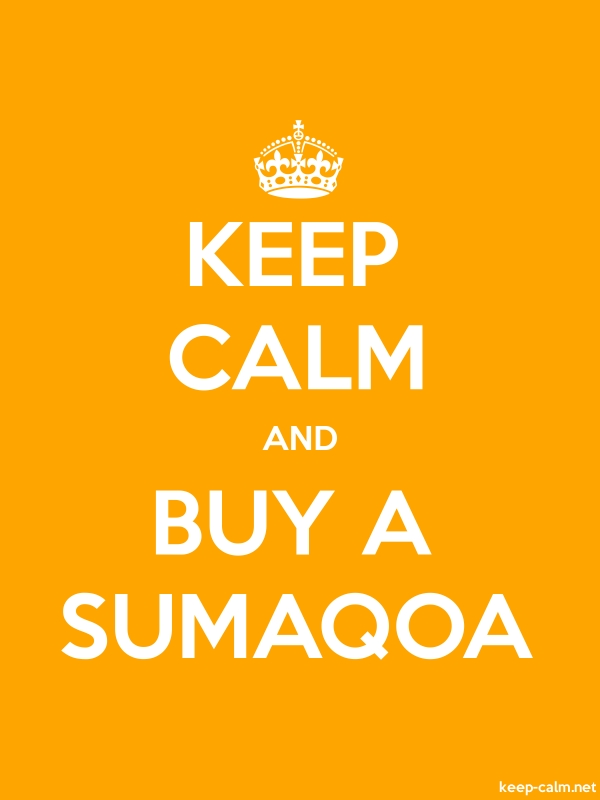 KEEP CALM AND BUY A SUMAQOA - white/orange - Default (600x800)