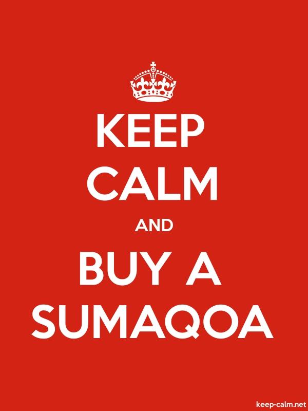 KEEP CALM AND BUY A SUMAQOA - white/red - Default (600x800)
