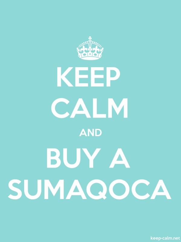 KEEP CALM AND BUY A SUMAQOCA - white/lightblue - Default (600x800)