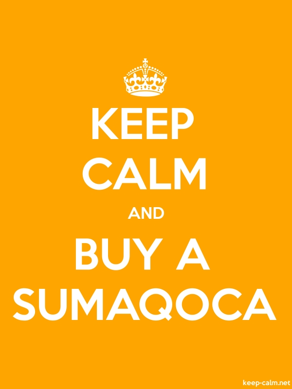 KEEP CALM AND BUY A SUMAQOCA - white/orange - Default (600x800)