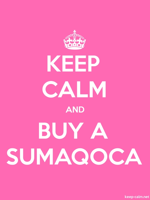 KEEP CALM AND BUY A SUMAQOCA - white/pink - Default (600x800)