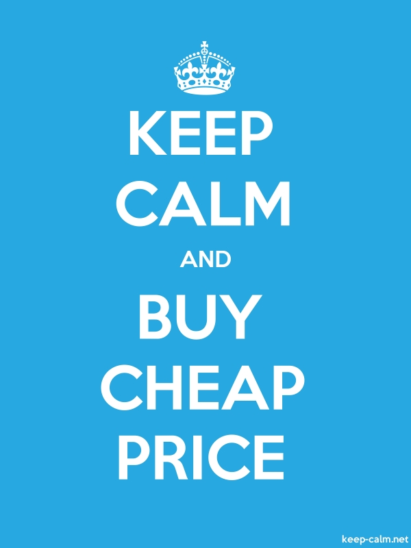 KEEP CALM AND BUY CHEAP PRICE - white/blue - Default (600x800)