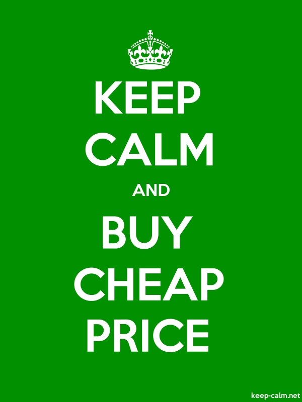 KEEP CALM AND BUY CHEAP PRICE - white/green - Default (600x800)