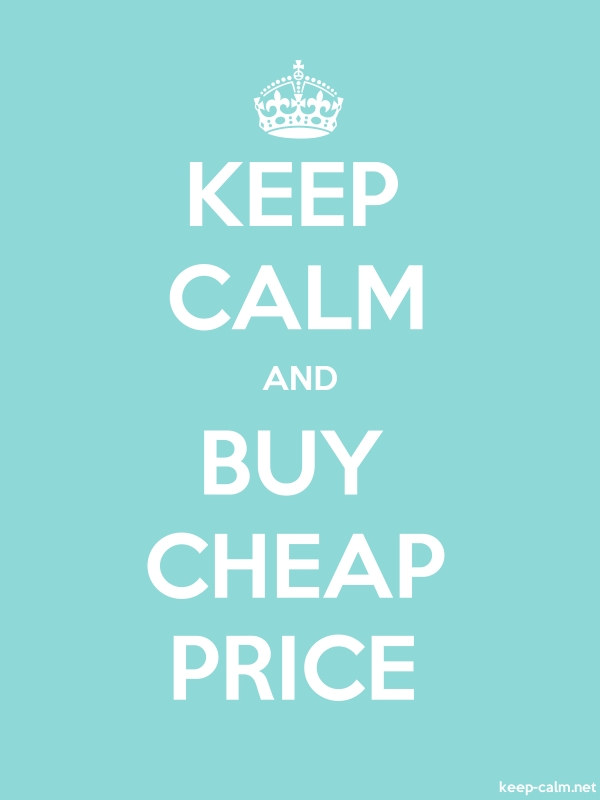 KEEP CALM AND BUY CHEAP PRICE - white/lightblue - Default (600x800)