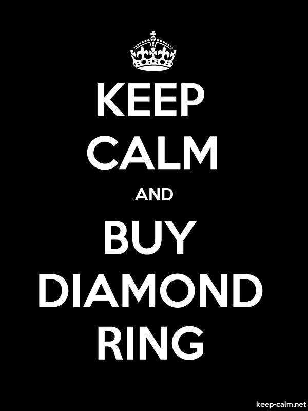 KEEP CALM AND BUY DIAMOND RING - white/black - Default (600x800)