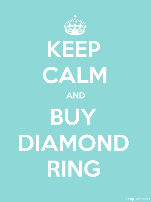 KEEP CALM AND BUY DIAMOND RING - white/lightblue - Default (600x800)