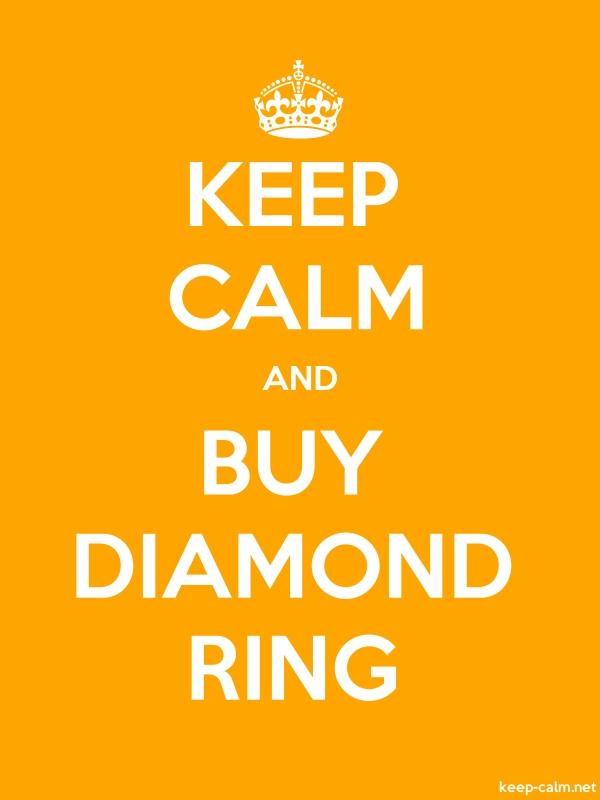 KEEP CALM AND BUY DIAMOND RING - white/orange - Default (600x800)