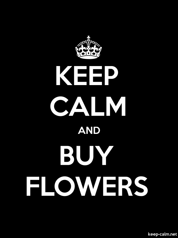 KEEP CALM AND BUY FLOWERS - white/black - Default (600x800)