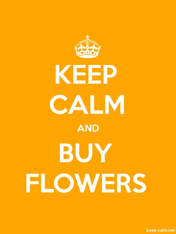 KEEP CALM AND BUY FLOWERS - white/orange - Default (600x800)