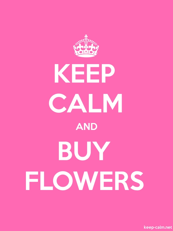 KEEP CALM AND BUY FLOWERS - white/pink - Default (600x800)