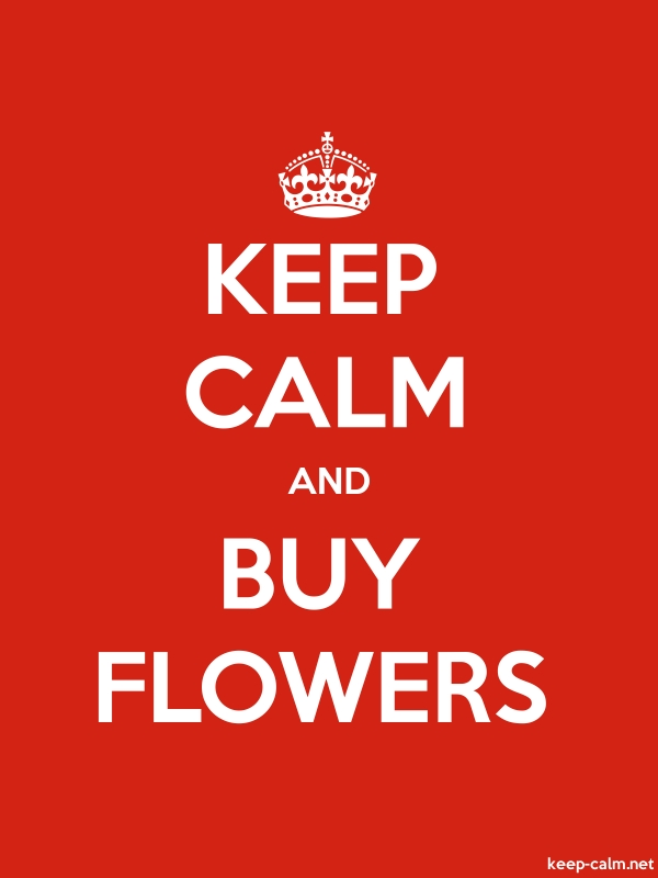 KEEP CALM AND BUY FLOWERS - white/red - Default (600x800)