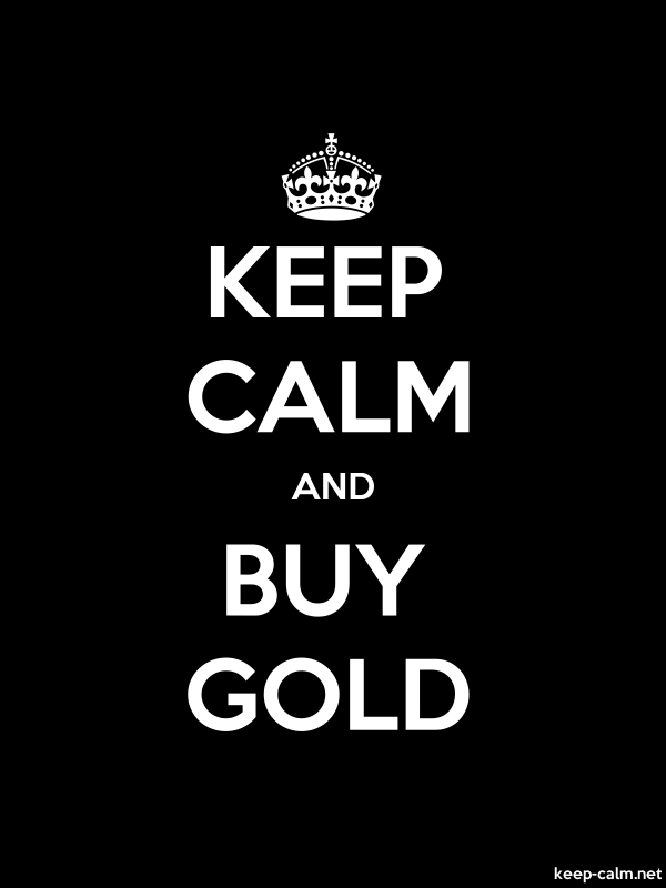 KEEP CALM AND BUY GOLD - white/black - Default (600x800)