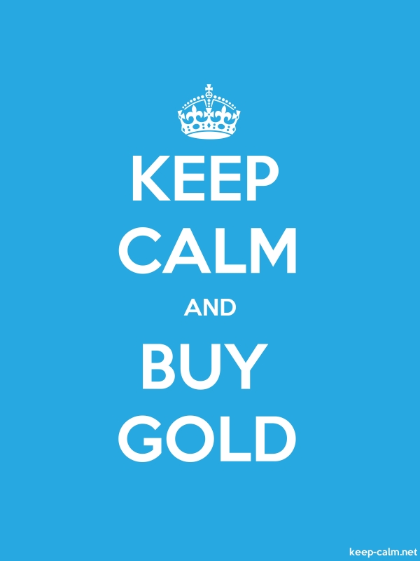 KEEP CALM AND BUY GOLD - white/blue - Default (600x800)