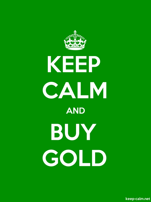 KEEP CALM AND BUY GOLD - white/green - Default (600x800)