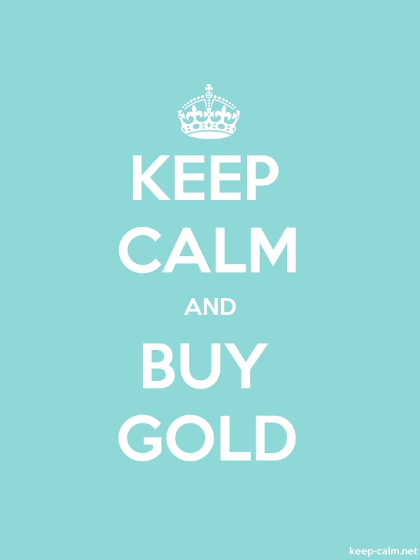 KEEP CALM AND BUY GOLD - white/lightblue - Default (600x800)