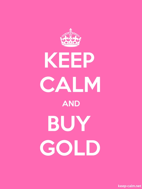 KEEP CALM AND BUY GOLD - white/pink - Default (600x800)