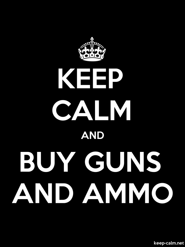 KEEP CALM AND BUY GUNS AND AMMO - white/black - Default (600x800)