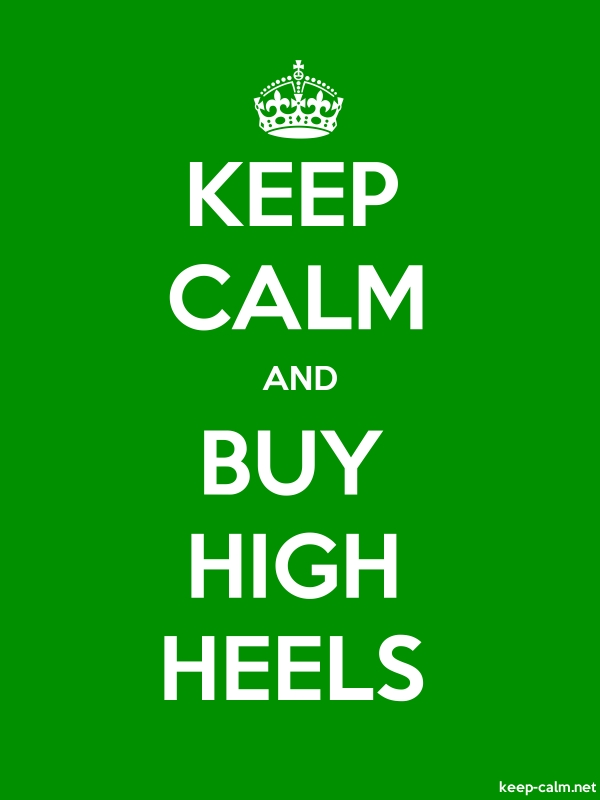 KEEP CALM AND BUY HIGH HEELS - white/green - Default (600x800)