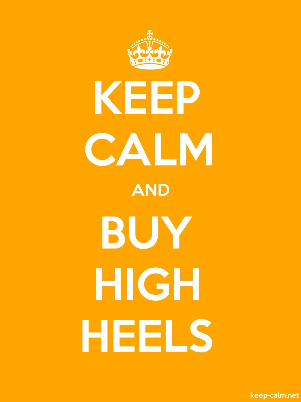 KEEP CALM AND BUY HIGH HEELS - white/orange - Default (600x800)