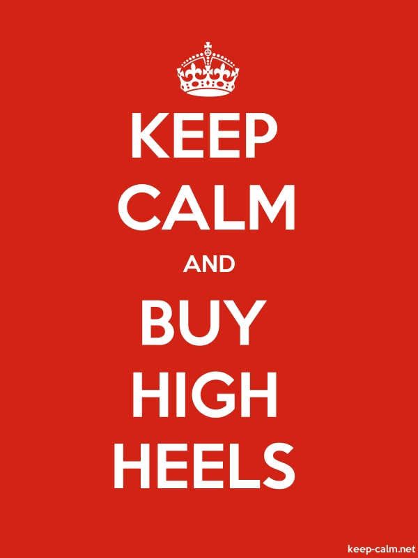 KEEP CALM AND BUY HIGH HEELS - white/red - Default (600x800)