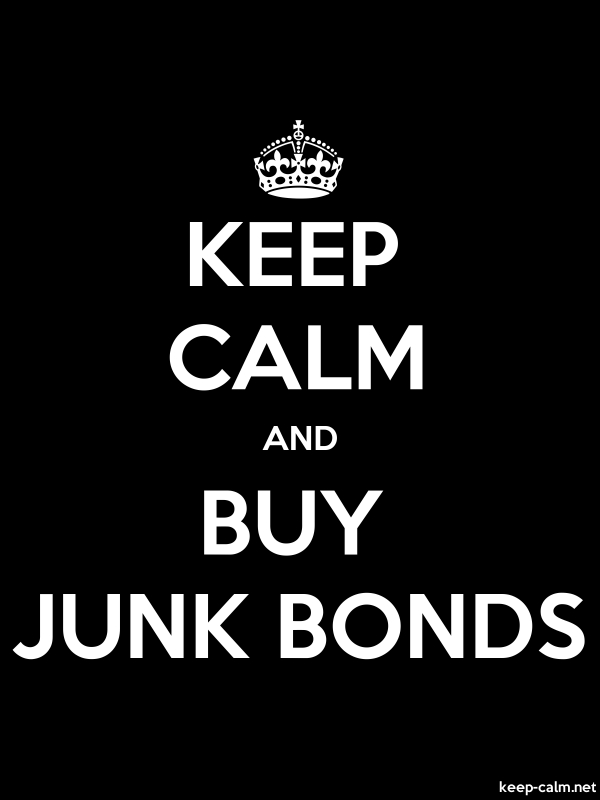 KEEP CALM AND BUY JUNK BONDS - white/black - Default (600x800)
