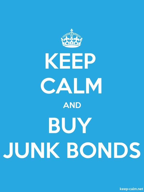 KEEP CALM AND BUY JUNK BONDS - white/blue - Default (600x800)