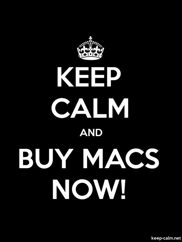 KEEP CALM AND BUY MACS NOW! - white/black - Default (600x800)